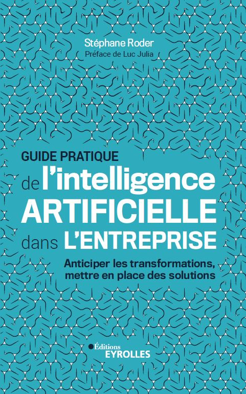 Eyrolles annonce la sortie du livre du «Guide pratique de l'intelligence artificielle dans l'entreprise»