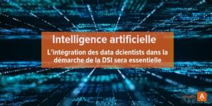 l'intégration des Data Scientists dans la démarche opérationnelle de la DSI