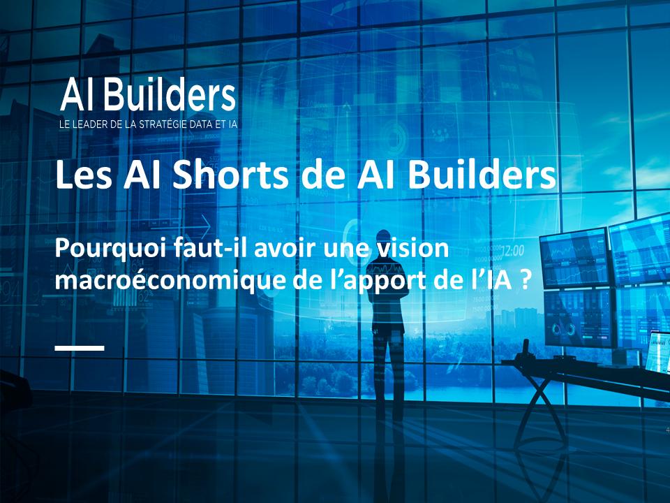 Pourquoi faut-il avoir une vision macroéconomique de l'apport de l'IA ? #AIShorts