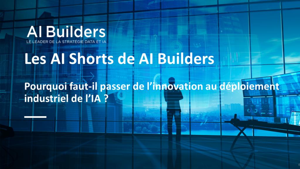 Pourquoi faut-il passer de l'innovation au déploiement industriel de l'IA ? #AIShorts